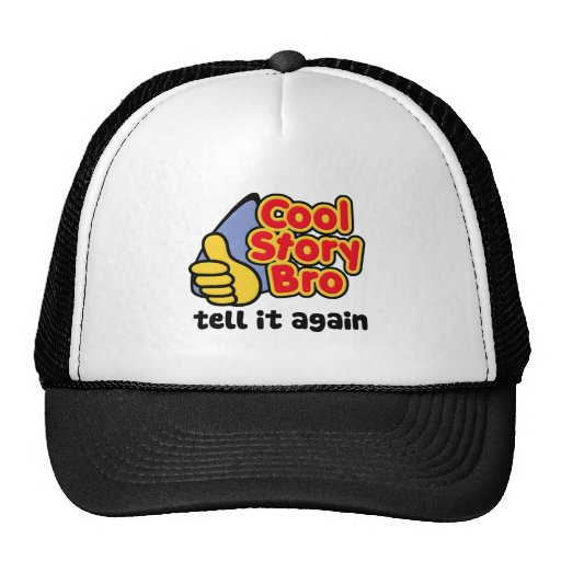 Cool Story Bro Tell It Again Hats