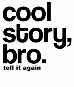 cool story bro tell it again gifts on zazzle