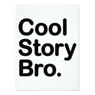 Cool Story Bro. Tell it Again Invite