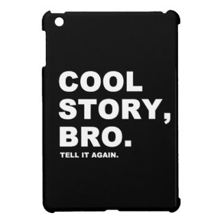 Cool Story Bro Tell It Again iPad Mini Cover