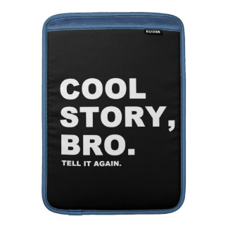 Cool Story Bro Tell It Again Sleeves For MacBook Air