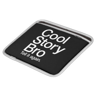 Cool Story Bro Tell it again ipad sleeve