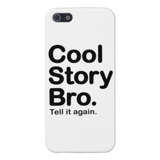 Cool Story Bro. Tell it Again iPhone 5 Case