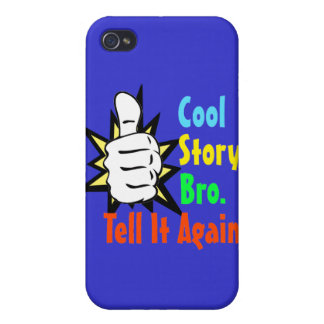 Cool Story, Bro. Tell It Again!  iPhone 4/4S Case