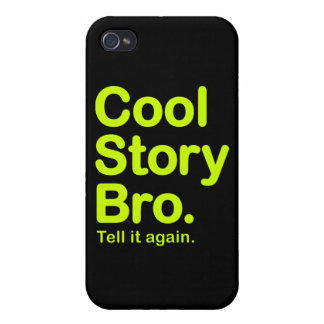 Cool Story Bro. Tell it Again iPhone 4 Case