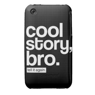 Cool Story, Bro Tell It Again iPhone Case