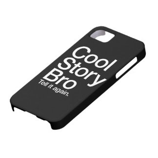 Cool Story Bro Tell it again iphone case iPhone 5 Cases