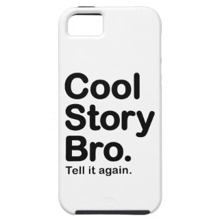 Cool Story Bro. Tell it Again iPhone SE/5/5s Case