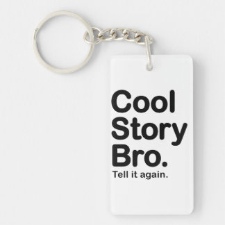 Cool Story Bro. Tell it Again Keychain