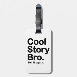 Cool Story Bro. Tell it Again Luggage Tag