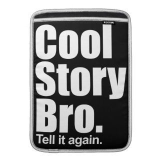 "Cool Story Bro. Tell it again. Mac Air 13"" Sleeve"