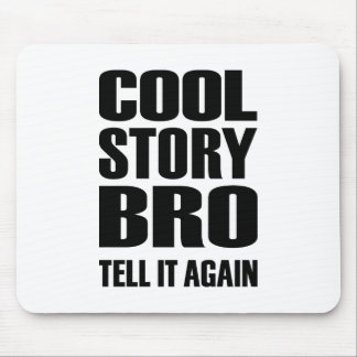 Cool story bro tell it again mouse pads