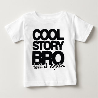 Cool Story Bro, Tell it Again - One Colour Baby T-Shirt