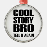 Cool story bro tell it again christmas tree ornaments