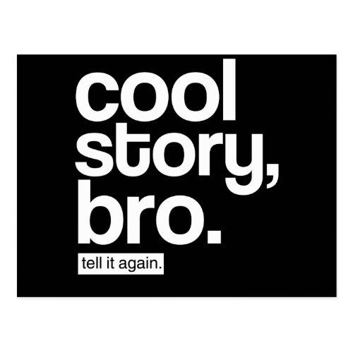 Cool Story Bro Tell It Again postcard