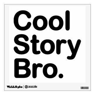 Cool Story Bro. Tell it Again Room Graphics