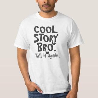Cool Story Bro, Tell it again T-Shirt