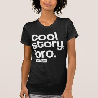 Cool Story, Bro. Tell It Again. T-Shirt