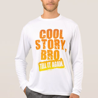COOL STORY BRO TELL IT AGAIN TEE SHIRT