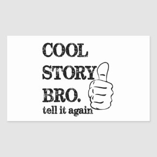 Cool story bro tell it again thumbs up rectangular sticker