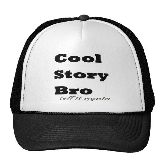 Cool Story Bro. Tell it Again Trucker Hat