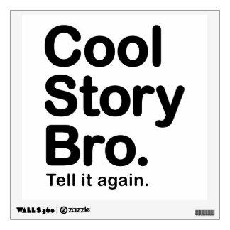 Cool Story Bro. Tell it Again Wall Sticker