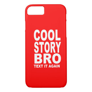 Cool Story Bro, Text It Again iPhone 8/7 Case