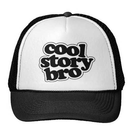 cool story bro trucker hat zazzle