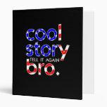 COOL STORY BRO USA flag tell it again meme 3 Ring Binder