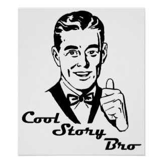 Cool Story Bro Vintage Retro Poster