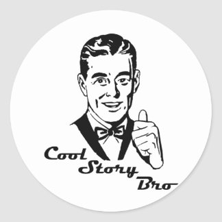 Cool Story Bro Vintage Retro Classic Round Sticker
