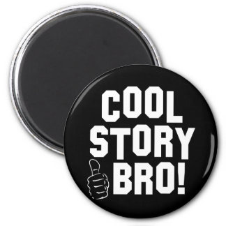 Cool Story Bro! with Thumbs Up Refrigerator Magnets