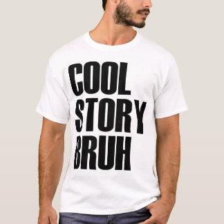 Cool Story Bruh T-Shirt