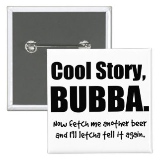 Cool Story, Bubba 2 Inch Square Button
