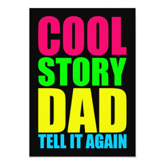 COOL STORY DAD TELL IT AGAIN 5X7 PAPER INVITATION CARD