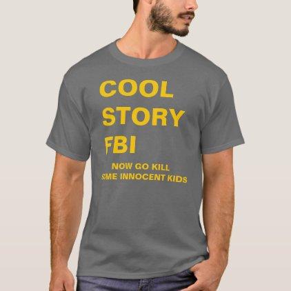 COOL STORY FBI T-Shirt