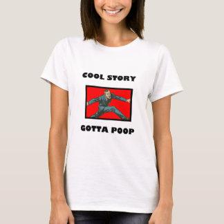 Cool Story Gotta Poop T-Shirt