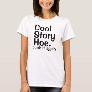 Cool Story Hoe Gifts T-Shirt