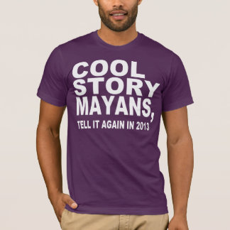 COOL STORY MAYANS, 2013 T-Shirt