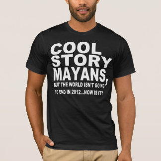 COOL STORY MAYANS T-Shirt
