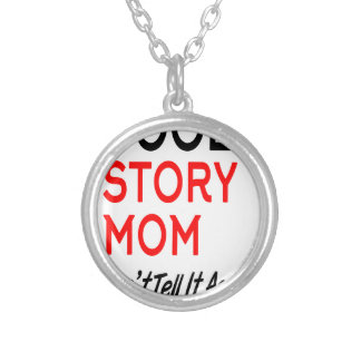 Cool Story Mom Don't Tell It Again.png Silver Plated Necklace