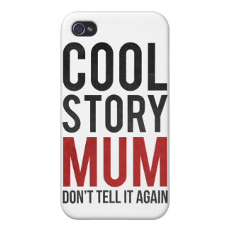 Cool story mum, don't tell it again iPhone 4/4S cover