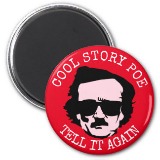 Cool Story Poe Magnet