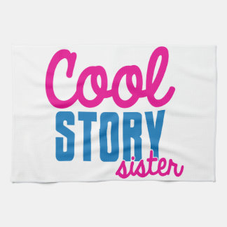 Cool story SISTER Hand Towel
