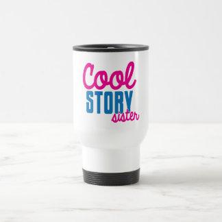 Cool story SISTER Travel Mug