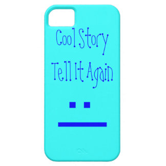 Cool Story Tell It Again iPhone 5 Cases
