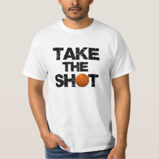 Cool Take the Shot Quote Basketball T-shirt