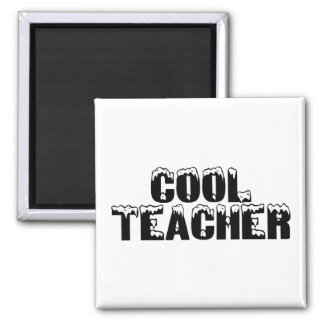 Cool Teacher Magnet