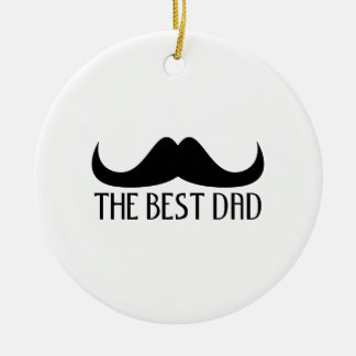 Cool The best Dad Black Moustache Father's Day Ceramic Ornament