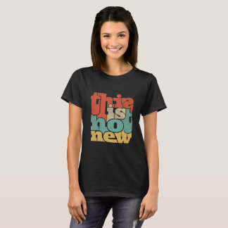 """Cool """"This is hot new"""" Color Text T-Shirt"""